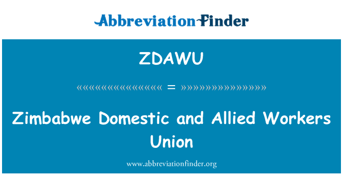 ZDAWU: Zimbabwe Domestic and Allied Workers Union