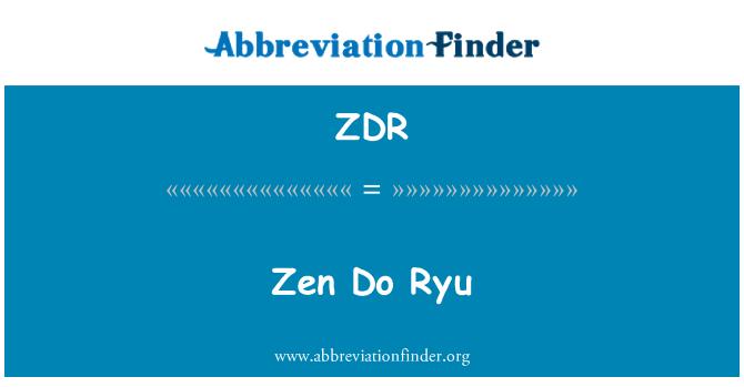 ZDR: Zen Do Ryu