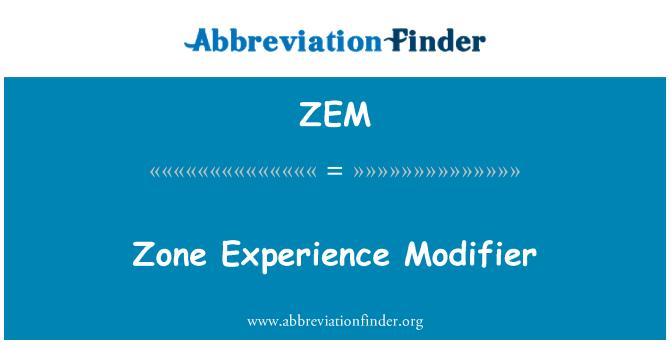 ZEM: Zone Experience Modifier