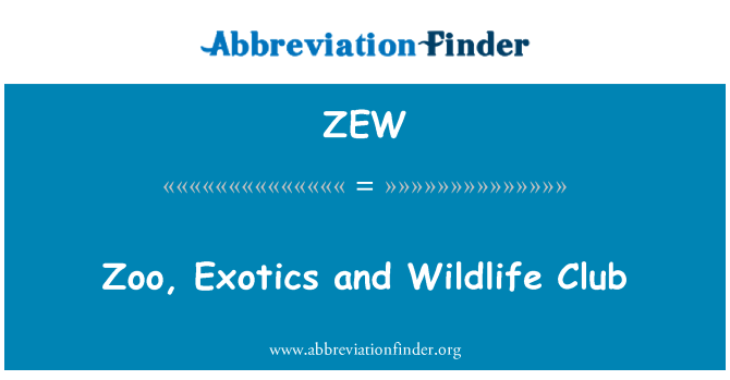 ZEW: Zoo, Exotics and Wildlife Club