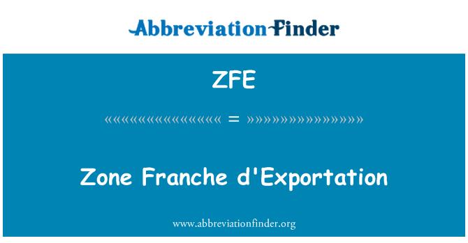 ZFE: Zone Franche d'Exportation