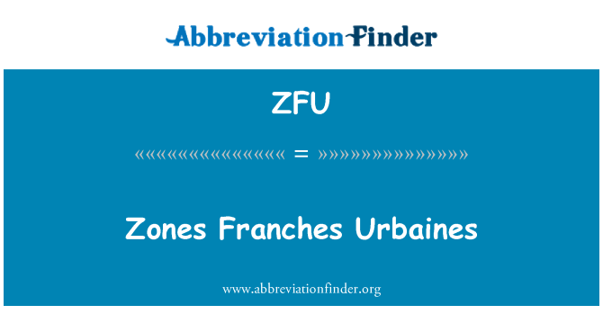 ZFU: 开发区 Franches Urbaines