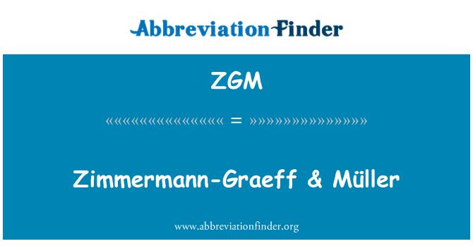 ZGM: Zimmermann-Graeff & Müller
