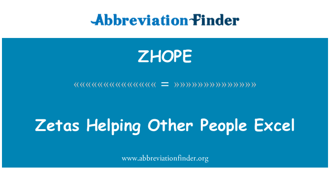 ZHOPE: Zetas Helping Other People Excel
