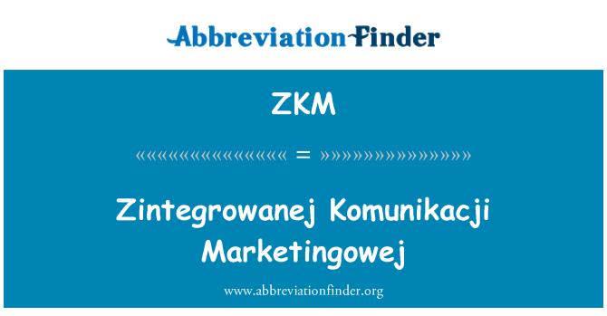ZKM: Zintegrowanej Komunikacji Marketingowej