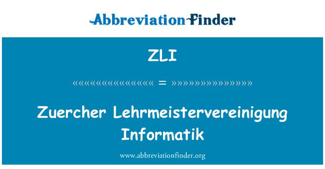 ZLI: Zuercher Lehrmeistervereinigung Informatik