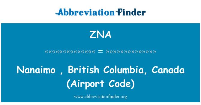 ZNA: Nanaimo  , British Columbia, Canada (Airport Code)