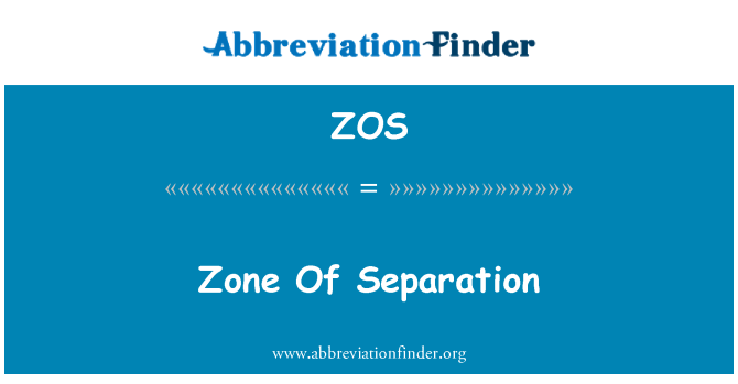 ZOS: Zone Of Separation