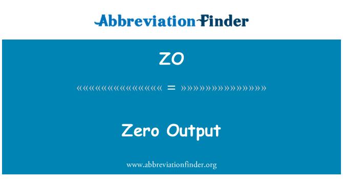 ZO: Zero Output