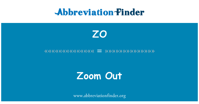ZO: Zoom Out