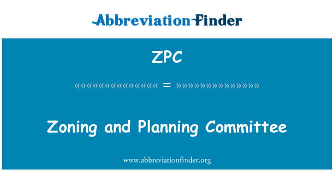 ZPC: Zoning and Planning Committee