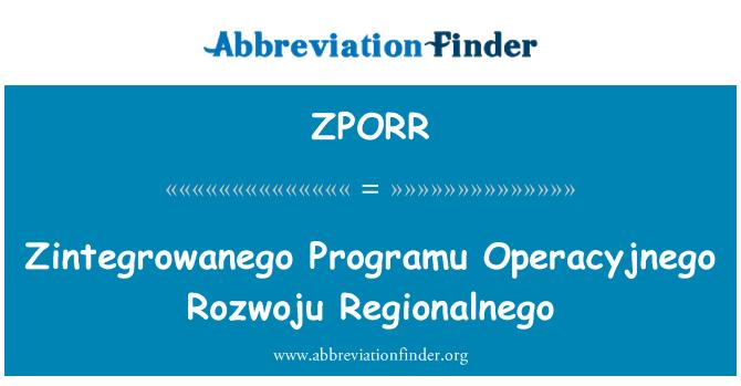 ZPORR: Zintegrowanego Programu Operacyjnego Rozwoju Regionalnego