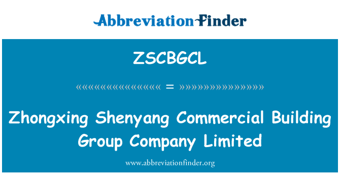 ZSCBGCL: ZHONGXING Shenyang Commercial Building Group Company Limited