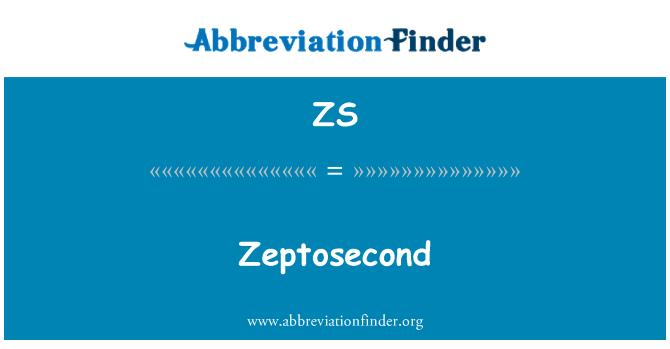 ZS: Zeptosecond