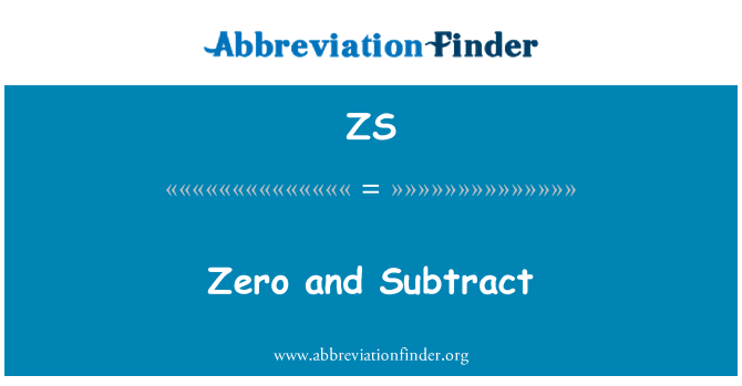 ZS: Zero and Subtract