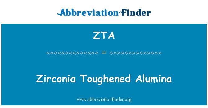 ZTA: Zirconia Toughened Alumina