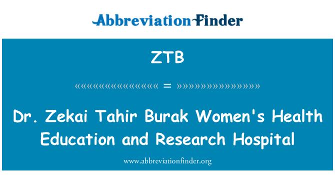 ZTB: Dr. Zekai Tahir Burak Women's Health Education and Research Hospital