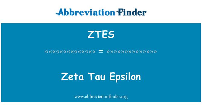 ZTES: Zeta Tau Epsilon