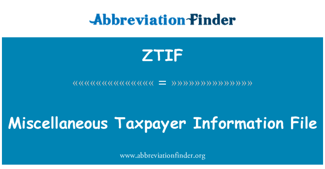 ZTIF: Miscellaneous Taxpayer Information File