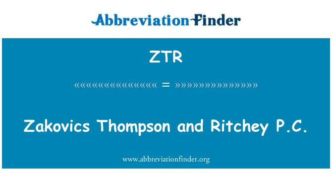 ZTR: Zakovics Thompson and Ritchey P.C.