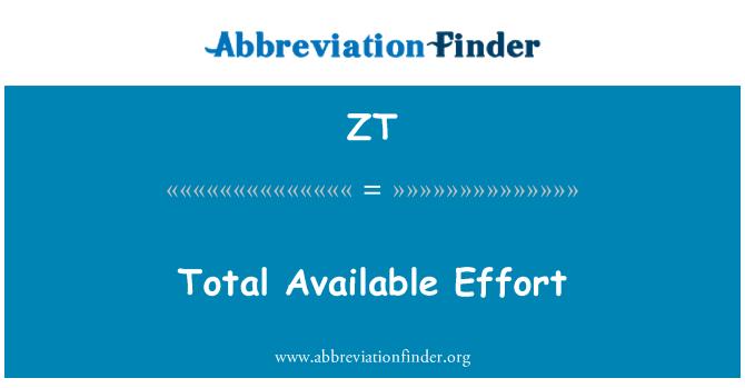 ZT: Total Available Effort