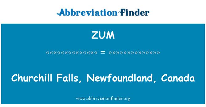ZUM: Churchill Falls, Newfoundland, Canada