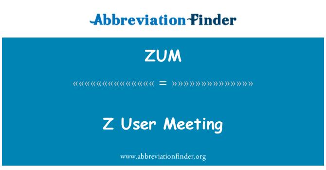 ZUM: Z User Meeting