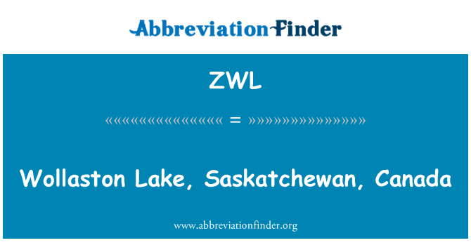 ZWL: Wollaston Lake, Saskatchewan, Canada