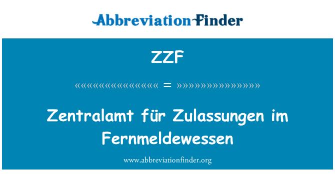 ZZF: Zentralamt für Zulassungen im Fernmeldewessen